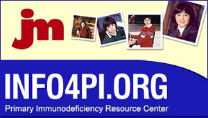 INFO4PI.ORG Primary Immunodeficiency Resource Center - Jeffrey Modell Foundation